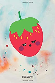 "Notebook: Funny Strawberry Fruit Plant Lover Planner / Organizer / Lined Notebook (6"" x 9"")"