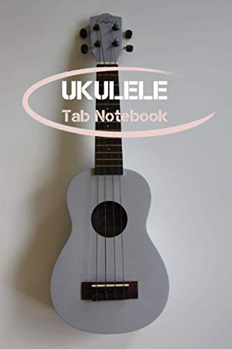"Ukulele Tab Notebook: Chord ukulele / Blank Ukulele Tablature Notebook for Students & Teachers / Music Paper Notebook - size 6 ""x9"" inch 120 page (ukulele tablature notebook)"