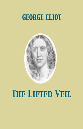 The Lifted Veil (Illustrated)