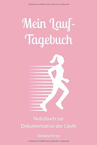 Mein Lauf-Tagebuch: Notizbuch zur  Dokumentation der Läufe