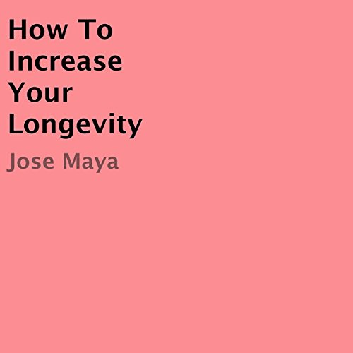 How to Increase Your Longevity audiobook cover art