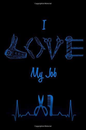 I Love My Job: Notizbuch für jeden Friseur | jede Friseurin | Kariert
