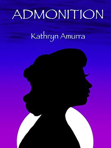 Admonition (Soothsayer's Path Book 2) by [Kathryn Amurra]