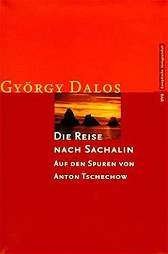 Die Reise nach Sachalin: Auf den Spuren von Anton Tschechow