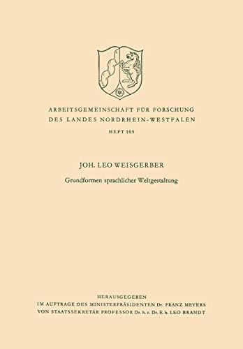 Grundformen sprachlicher Weltgestaltung (Arbeitsgemeinschaft für Forschung des Landes Nordrhein-Westfalen)