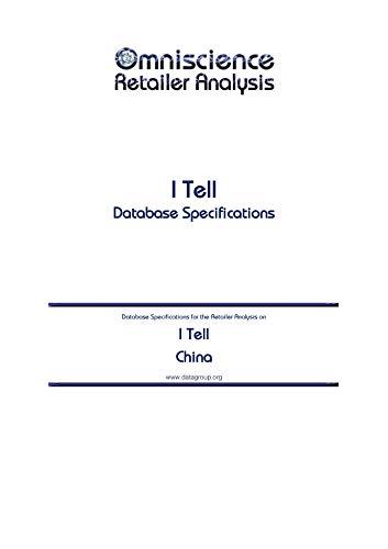 I Tell - China: Retailer Analysis Database Specifications (Omniscience Retailer Analysis - China Book 47129) (English Edition)