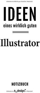 Notizbuch fuer Illustratoren / Illustrator / Illustratorin: Originelle Geschenk-Idee [120 Seiten liniertes blanko Papier] _