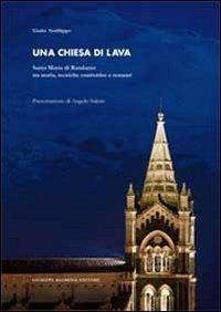 Una chiesa di lava. Santa Maria di Randazzo tra storia, tecniche costruttive e restauri