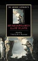 The Cambridge Companion to Shakespeare's Last Plays (Cambridge Companions to Literature)