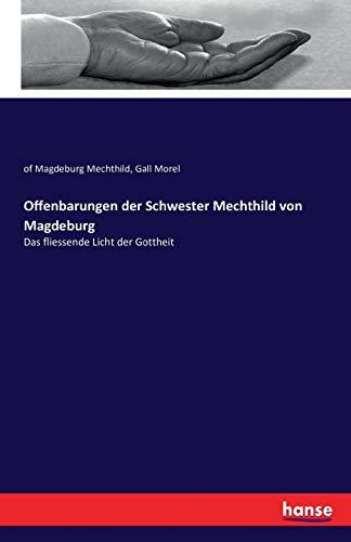 Offenbarungen der Schwester Mechthild von Magdeburg: Das fliessende Licht der Gottheit