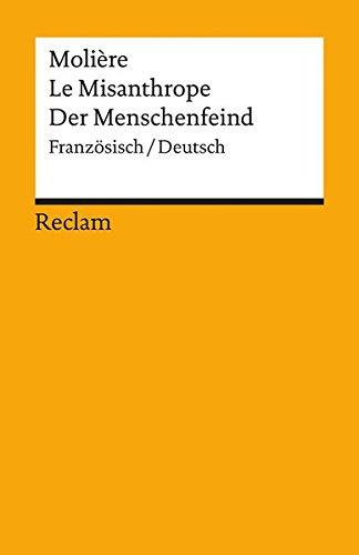 Le Misanthrope /Der Menschenfeind: Franz. /Dt. (Reclams Universal-Bibliothek)