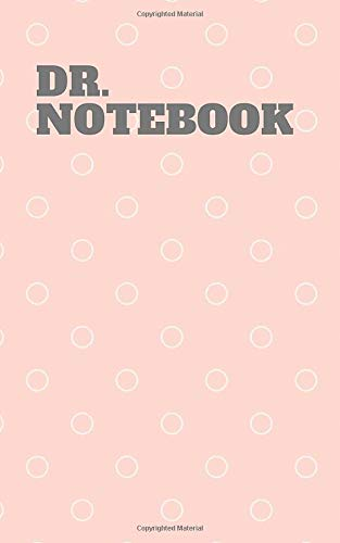 DOCTOR NOTEOOK: Doctor notebook journal-Best Doctor Gift-Appreciation Gift for Doctor-Amazing Doctor Notebook.