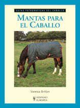 Mantas para el caballo (Guías fotográficas del caballo)