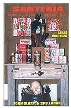 Santeria Formulary & Spellbook: Candles, Oils, Incense