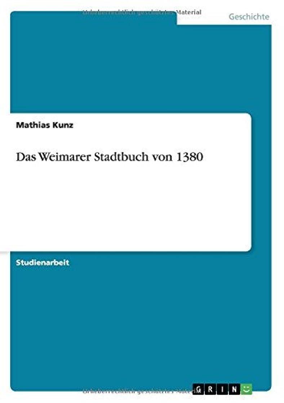 ショッピングセンター飢饉クレーンDas Weimarer Stadtbuch von 1380 (German Edition)