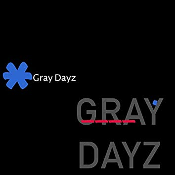 Gray Dayz