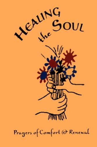 Healing the Soul: Prayers of Comfort and Renewal (Baha'i Prayerbooks)