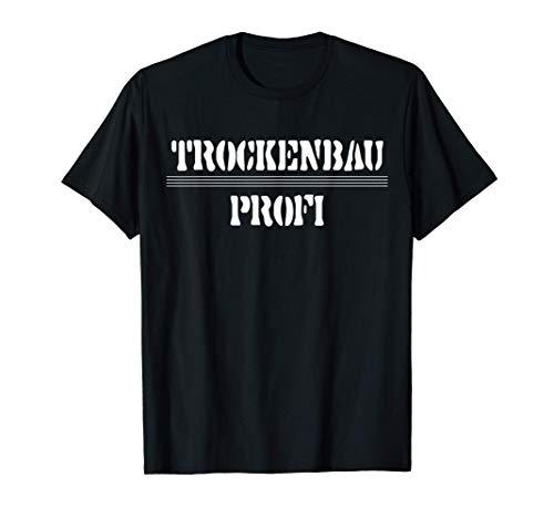 Trockenbau Profi, Trockenbauer Handwerker Monteur Geschenk T-Shirt