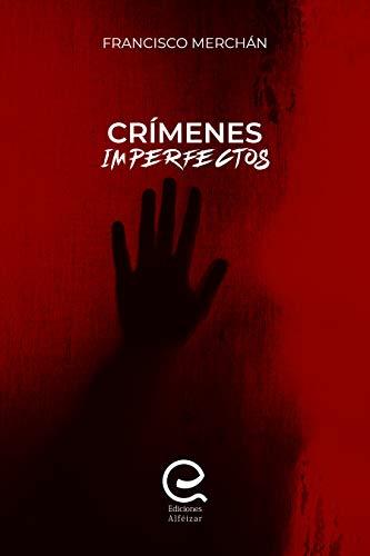 Crímenes Imperfectos: Dos libros fantásticos, un autor lleno de talento, muchísima emoción e intriga, hasta el final