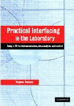 Practical Interfacing in the Laboratory (Using a PC for Instrumentation, Data Analysis and Control)