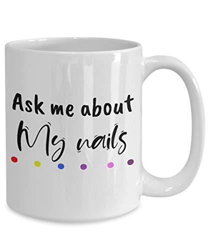 Lplpol Ask Me About My Nails Color Street Fashion Vogue Nail Color Manicure Coffee Mug Tea Cup, 15 Oz