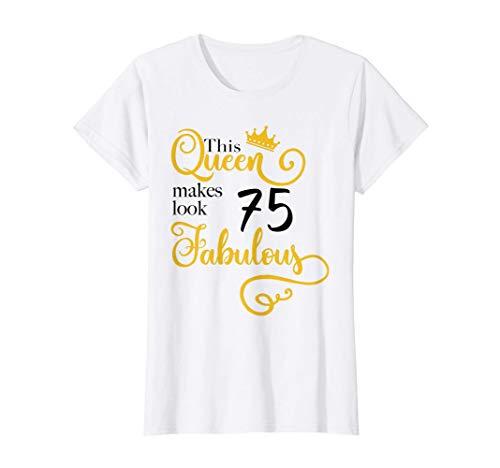 Womens 75th Birthday Party Gift Ideas Mom Grandma 75 Fabulous Queen T-Shirt