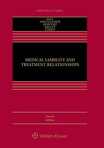 Compare Textbook Prices for Medical Liability and Treatment Relationships Aspen Select Series 4 Edition ISBN 9781454890249 by Hall, Mark A.,Orentlicher, David,Bobinski, Mary Anne,Bagley, Nicholas,Cohen, I. Glenn