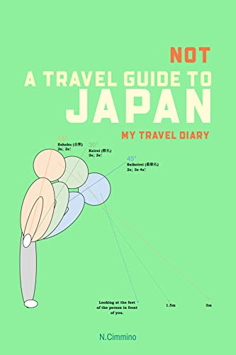 Not a Travel Guide to Japan: My travel diary (English Edition)