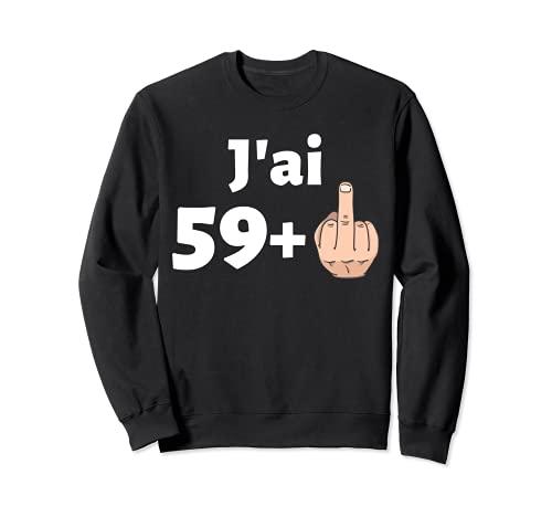60 Ans Anniversaire Homme Femme Cadeau Déco Humour 1960 Sweatshirt