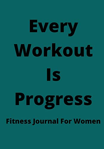 Fitness Logbook: Workout / Exercise Journal For Planning And Tracking To Achieve Your Fitness: Daily Fitness Activity Tracker Planner 7x10 inches 140 ... .Ideal For Gifts To Your Near And Dear Ones.