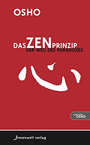 Das Zen-Prinzip: Der Weg des Paradoxes (Edition Osho)