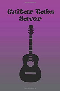 Guitar tabs saver: Guitar tabs saver : For all the guitarists ! : 6'' x 9'' , Matte , 150 pages - Good luck !