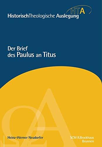 Der Brief des Paulus an Titus (Historisch Theologische Auslegung)