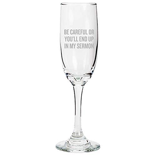 Divertido regalo pastor predicador regalo ministro presente Youll End Up in My Sermon flauta de champán