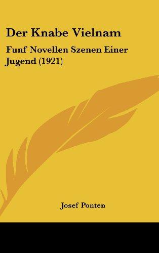 Der Knabe Vielnam: Funf Novellen Szenen Einer Jugend (1921)
