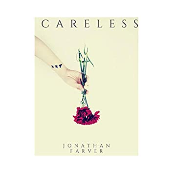 Careless (A Place I Wouldn't Wanna Be)