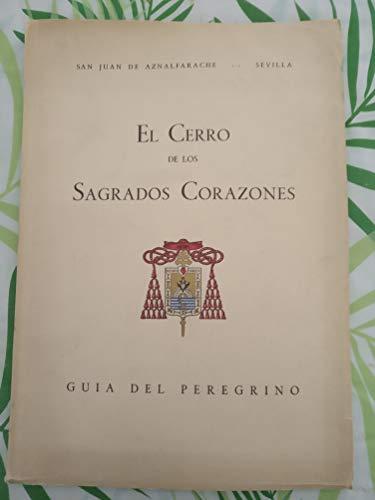 EL CERRO DE LOS SAGRADOS CORAZONES DE SAN JUAN DE AZNALFARACHE (SEVILLA). Guía del peregrino