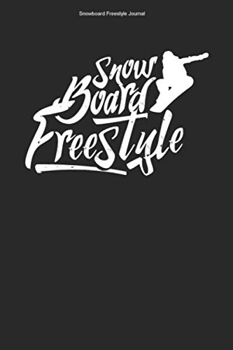 Snowboard Freestyle Journal: 100 Pages | Dot Grid Interior | Games Winter Holidays Jump Tricks Crew Gift Vacation Athlete Board Team Boarder Snowflake Boarding Slope Sport