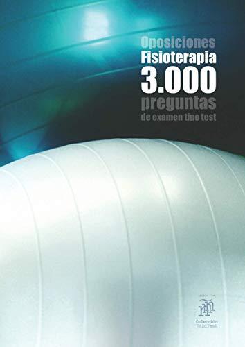 Oposiciones Fisioterapia: 3.000 preguntas de examen tipo test (Colección Sanitest)