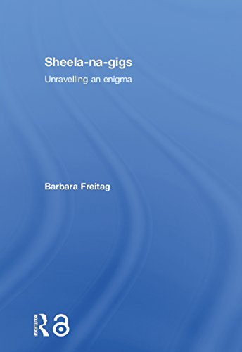 Sheela-na-gigs: Unravelling an Enigma