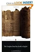 The Complete Dead Sea Scrolls in English Publisher: Penguin Classics; Revised edition