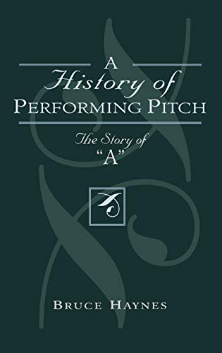 A History of Performing Pitch: The Story of \'A\'