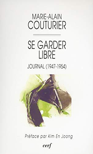 Se garder libre: Journal (1947-1954)