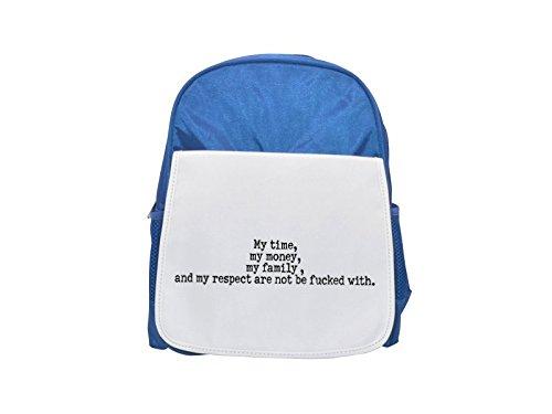 Mi tiempo, mi dinero, mi familia, y mi respeto no se echan con ellos. Mochila azul infantil estampada, mochilas lindas, mochilas pequeñas, bonita mochila negra, mochila negra, mochilas de moda, la