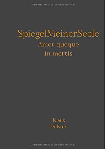 SpiegelMeinerSeele: Amor quoque in mortis