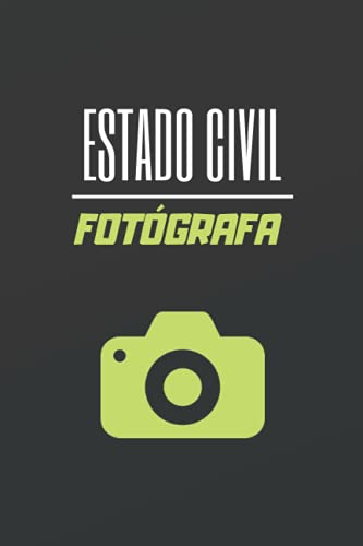 ESTADO CIVIL FOTÓGRAFA: CUADERNO DE NOTAS. LIBRETA DE APUNTES, DIARIO PERSONAL O AGENDA. REGALO DE CUMPLEAÑOS.