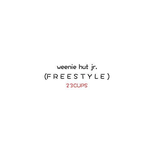 Weenie Hut Jr. Freestyle [Explicit]