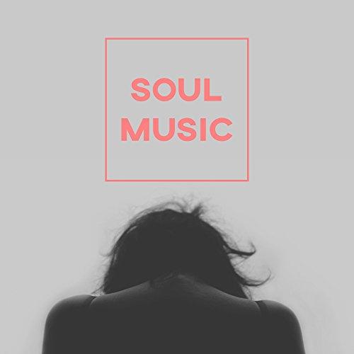 Soul Music – Mind, Good Atmosphere, Good Mood, Easy, Mellow, Comfort