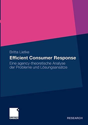 Efficient Consumer Response: Eine Agency-theoretische Analyse der Probleme und Lösungsansätze