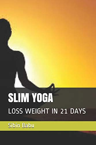 SLIM YOGA: LOSS WEIGHT IN 21 DAYS